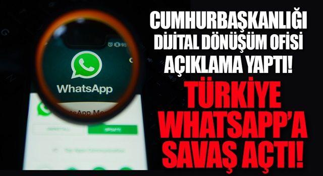 Türkiye WhatsApp'e savaş açtı! Cumhurbaşkanlığı Dijital Dönüşüm Ofisi açıklama yaptı