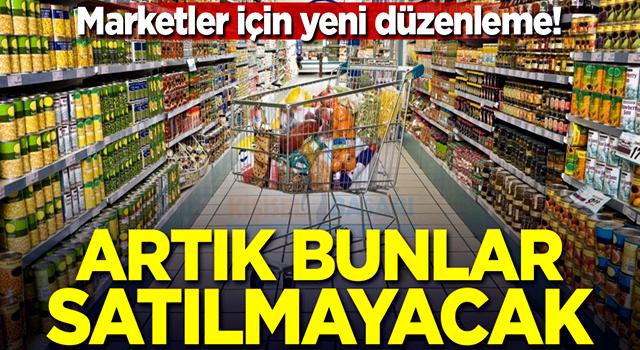 Ticaret Bakanlığı'ndan marketler için yeni düzenleme