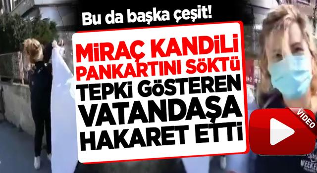 'Miraç Kandili' pankartını söktü, tepki gösteren vatandaşa hakaret etti!