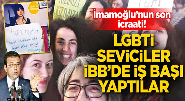 LGBTİ seviciler İBB'de işbaşı yaptı ekrem'in son icraatı!