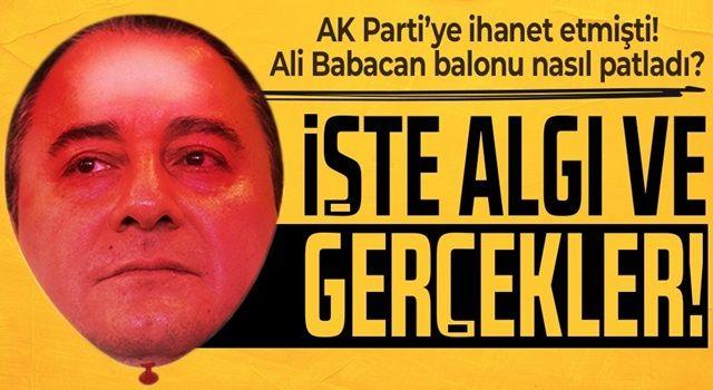 AK Parti'ye ihanet eden Ali Babacan'ın sorunlu ilişkileri: Algı ve gerçekler