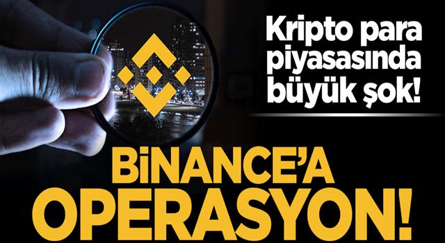 Kripto para borsasında büyük şok! Binance'a operasyon