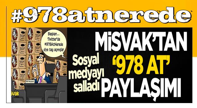 Misvak'tan 978 at paylaşımı! Sosyal medyayı salladı