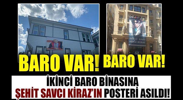 İkinci Baro binasına Şehit Savcı Kiraz'ın posteri asıldı!
