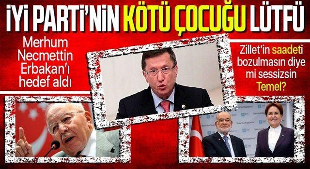 İYİ Partili Türkkan Necmettin Erbakan'ı hedef aldı