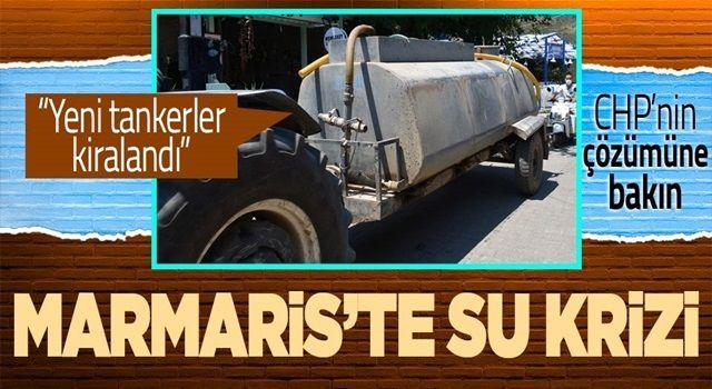 Muğla Marmaris'te su krizi! CHP'li belediye sorunu tankerle çözmeye çalışıyor...