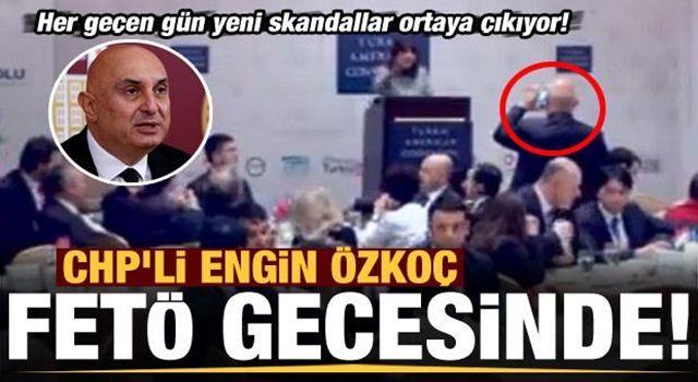Her geçen gün yeni skandal ortaya çıkıyor! CHP'li Engin Özkoç FETÖ gecesinde..