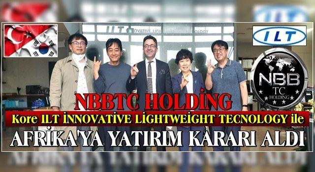 NBBTC, Kore ILT İNNOVATİVE LİGHTWEİGHT TECNOLOGY ile Afrika'ya yatırım kararı aldı..