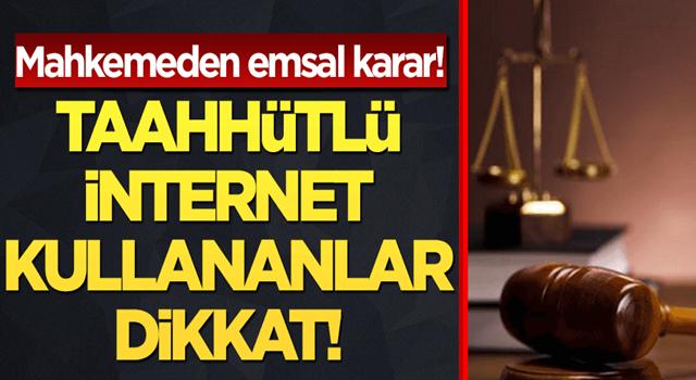 Mahkemeden emsal karar: Taahhütlü internet kullananlar dikkat!