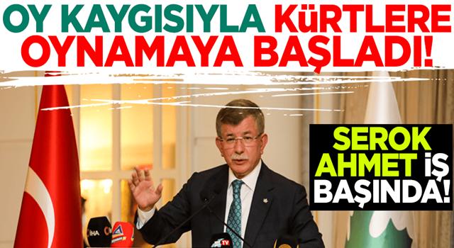 Serok Ahmet iş başında! Oy kaygısıyla Kürtlere oynamaya başladı