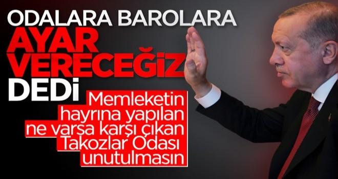 Başkan Erdoğan'dan 'barolar ve odaların düzenlemesi' mesajı