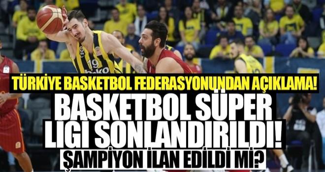 Türkiye Basketbol Süper Ligi sonlandırıldı! Şampiyon ilan edildi mi?
