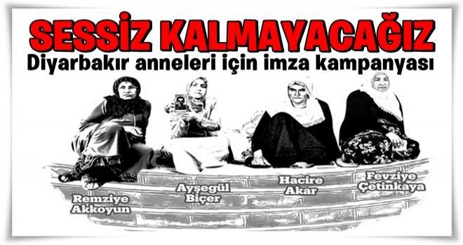 Diyarbakır anneleri için imza kampanyası: Sessiz kalmayacağız