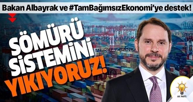 Hazine ve Maliye Bakanı Berat Albayrak ve tam bağımsız ekonomiye destek!