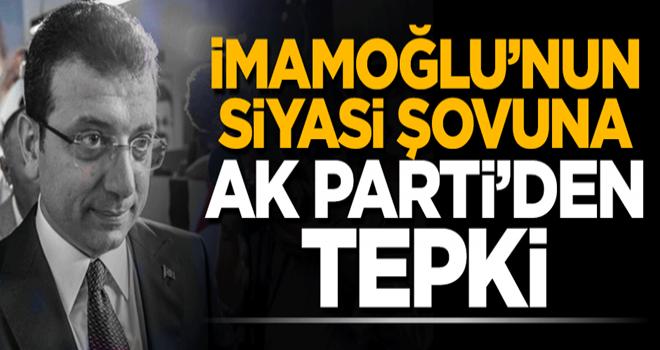 İmamoğlu'nun siyasi şovuna AK Parti'den tepki: