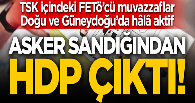 Asker sandığından HDP çıktı!
