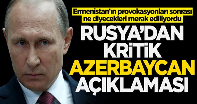 Rusya'dan Azerbaycan-Ermenistan gerilimine ilişkin açıklama