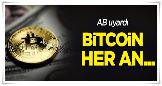 AB uyardı: Bitcoin her an...
