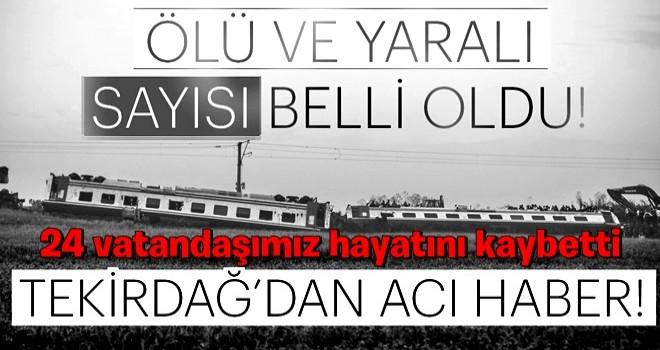 Tekirdağ Çorlu'da yaşanan tren kazasında ölü ve yaralı sayısı belli oldu!