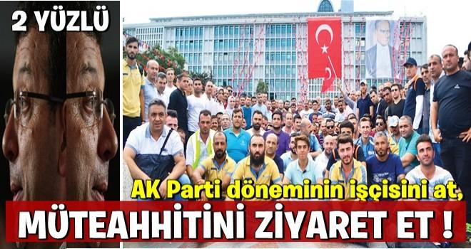 AK Parti döneminin işçisini at, müteahhitini ziyaret et!