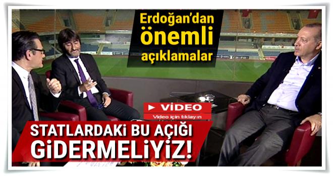 Cumhurbaşkanı Erdoğan: Bu açığı gidermek lazım!