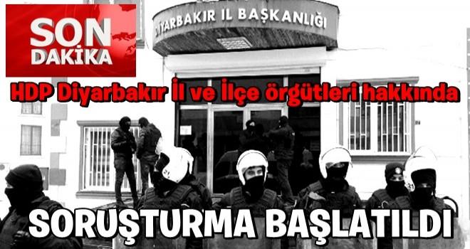 Son Dakika: HDP Diyarbakır İl ve İlçe örgütleri hakkında soruşturma başlatıldı!