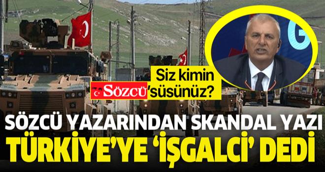 Sözcü, Barış Pınarı Harekatı'ndan neden bu kadar rahatsız? Can Ataklı Türkiye'yi işgalci ilan etti! .