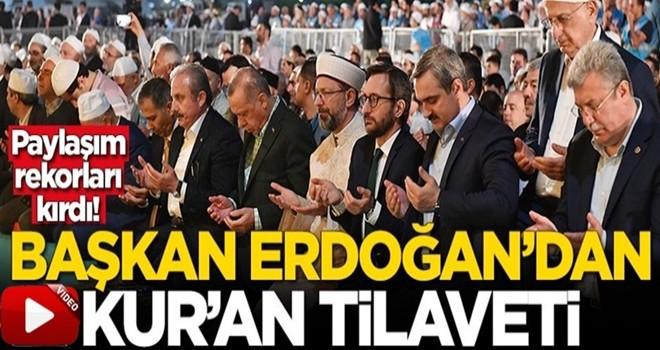 Başkan Recep Tayyip Erdoğan'dan Kur'an tilaveti