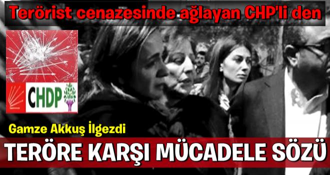 Terörist cenazesinde ağlayan CHP'li şimdi de söz verdi!