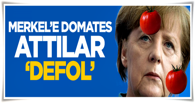 Merkel'e domates attılar: Defol