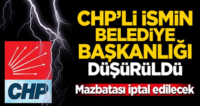 Mazbatası iptal edilecek! CHP'li ismin belediye başkanlığı düşürüldü
