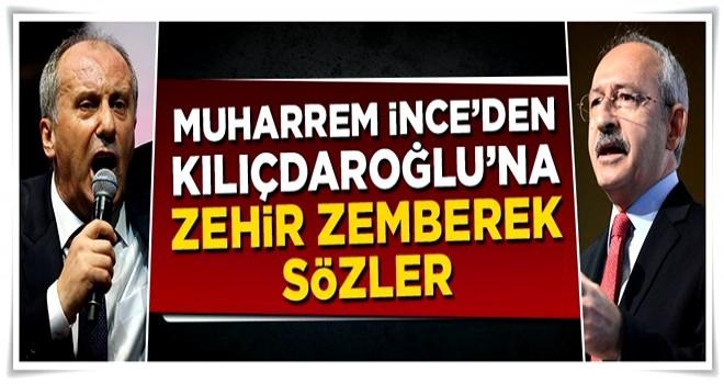 Muharrem İnce'den Kılıçdaroğlu'na zehir zemberek sözler