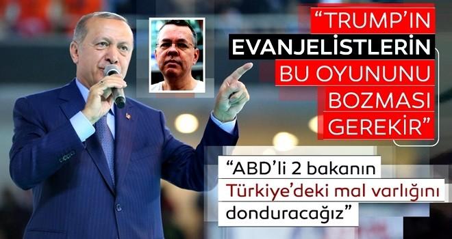 Son dakika: Başkan Erdoğan'dan ABD'ye net mesaj: ABD'li bakanların Türkiye'deki mal varlıklarını donduracağız