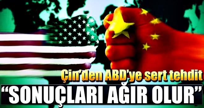 Çin'den ABD'ye sert tehdit
