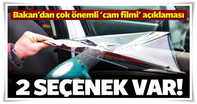 Bakan'dan cam filmi ve yerli otomobil açıklaması