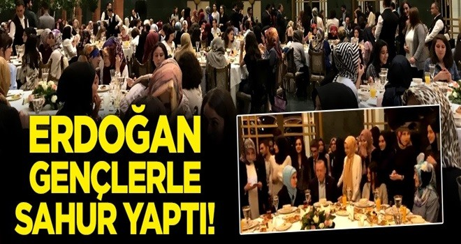 Erdoğan Külliye'de gençlerle sahur yaptı