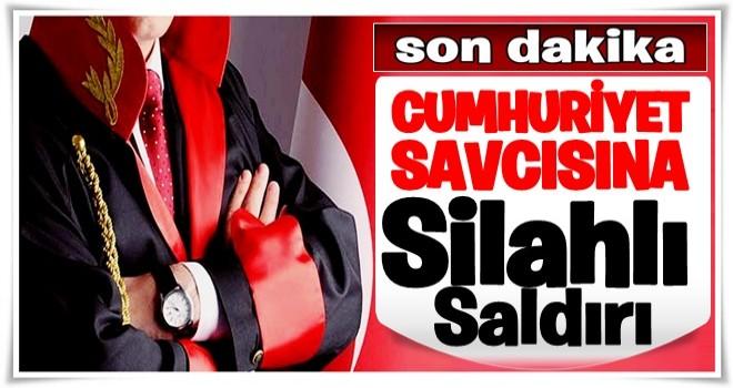 Antalya'da Cumhuriyet Savcısı'na silahlı saldırı