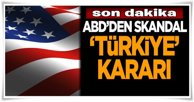 ABD'den Türkiye kararı: Süresiz durduruldu