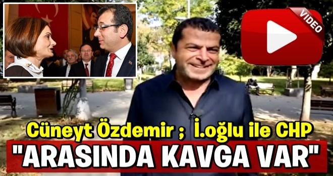 Cüneyt Özdemir: İmamoğlu ile CHP arasında kavga var