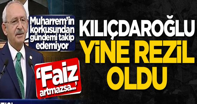 Kılıçdaroğlu yine rezil oldu