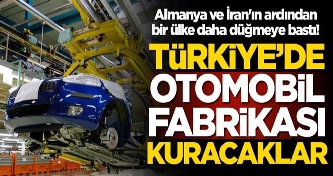 Almanya ve İran'ın ardından bir ülke daha düğmeye bastı! Türkiye'de otomobil fabrikası kuracaklar