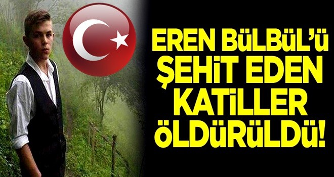 Eren Bülbül'ü şehit eden katiller öldürüldü