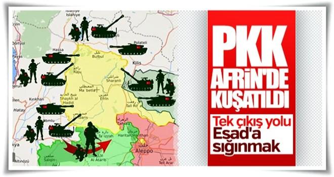 Terör örgütü PKK/PYD Afrin'de kıskaca alındı