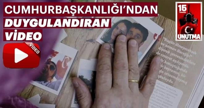 Cumhurbaşkanlığı'ndan duygulandıran 15 Temmuz videosu