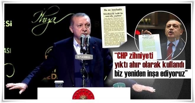 Cumhurbaşkanı Erdoğan: CHP yıktı, biz inşaa ediyoruz