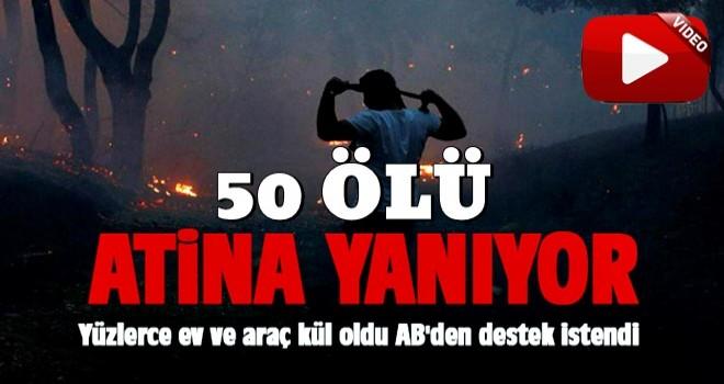 Yunanistan'da yangınlar sürüyor: 50 kişi hayatını kaybetti