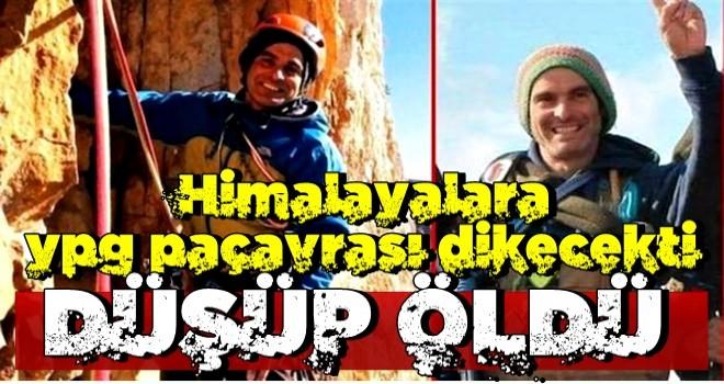 Himalaya'ya YPG paçavrası dikecekti! Düşüp öldü..