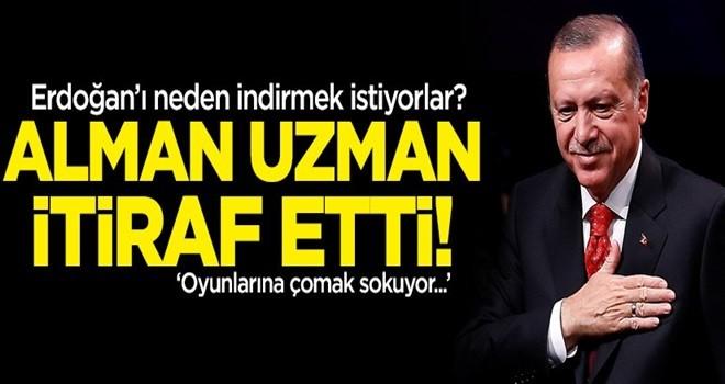 Alman uzman itiraf etti: Erdoğan'ı neden indirmek istiyorlar?