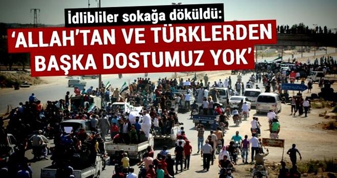 'Allah'tan ve Türklerden başka dostumuz yok'