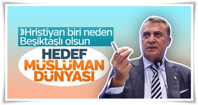 Fikret Orman: Hedefimiz Müslümanları Beşiktaşlı yapmak
